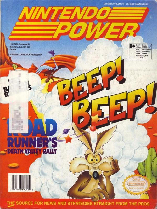 Nintendo Power Issue 43 was released December 1992 and features Road Runner's Death Valley Rally on the cover.
